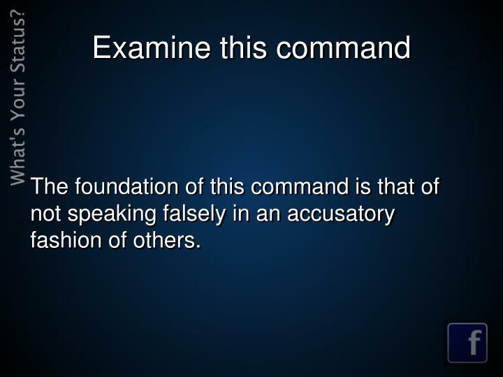 Examine this command