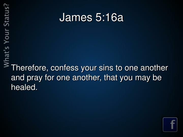 James 5:16a