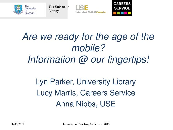 are we ready for the age of the mobile information @ our fingertips