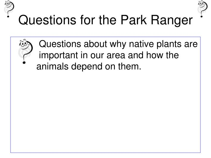 Questions for the Park Ranger