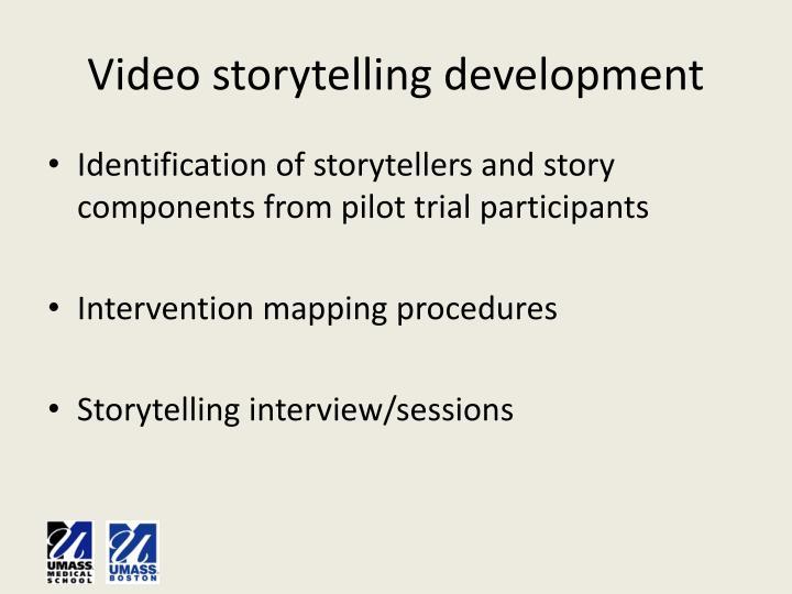 Video storytelling development