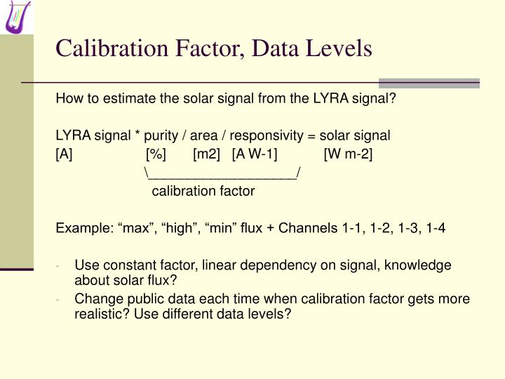 Calibration Factor, Data Levels