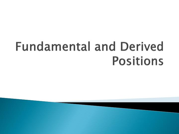 fundamental and derived positions n.