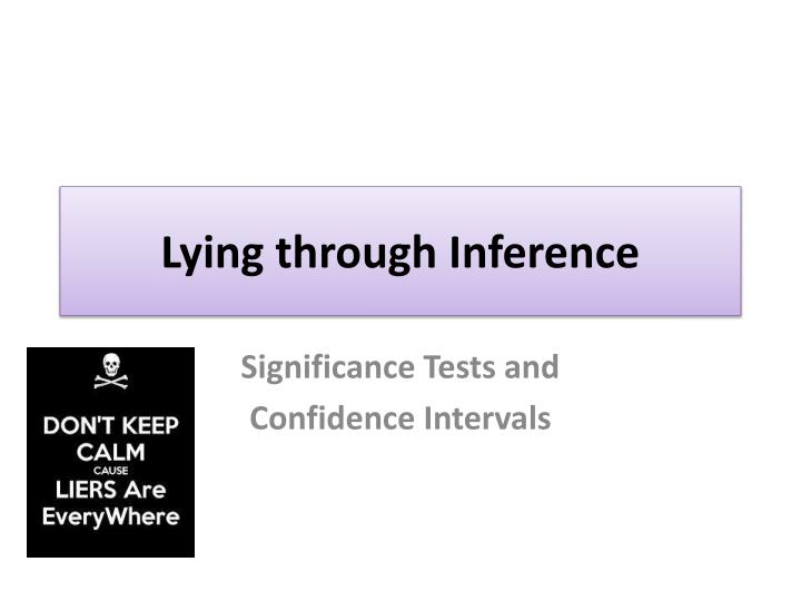 Lying through inference