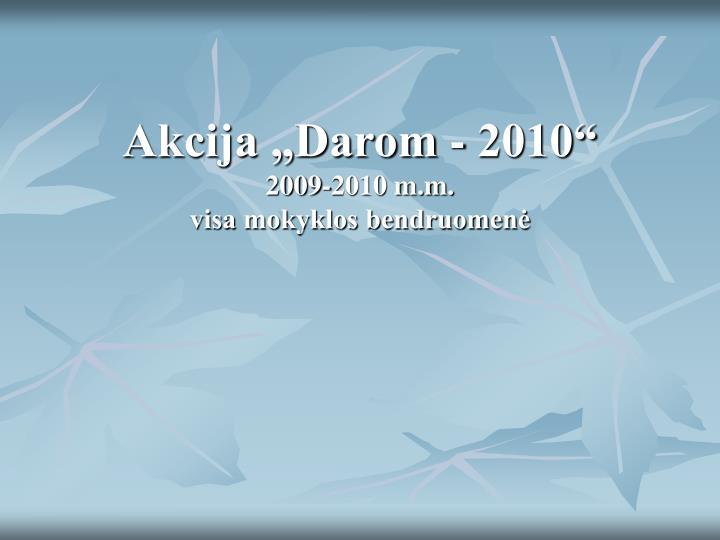 """Akcija """"Darom - 2010"""""""