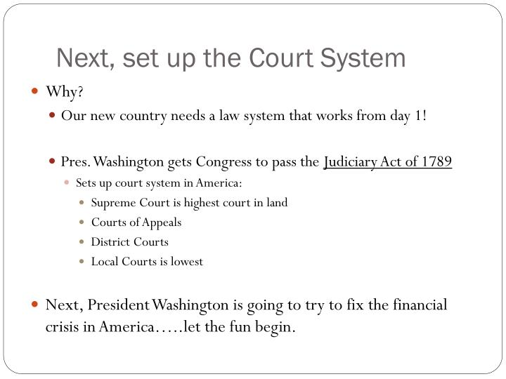 Next, set up the Court System