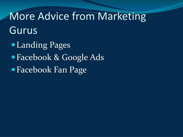 More Advice from Marketing Gurus