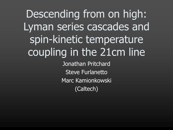 Descending from on high: Lyman series cascades and spin-kinetic temperature coupling in the 21cm line