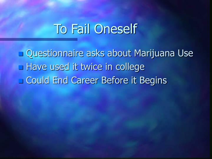 To Fail Oneself