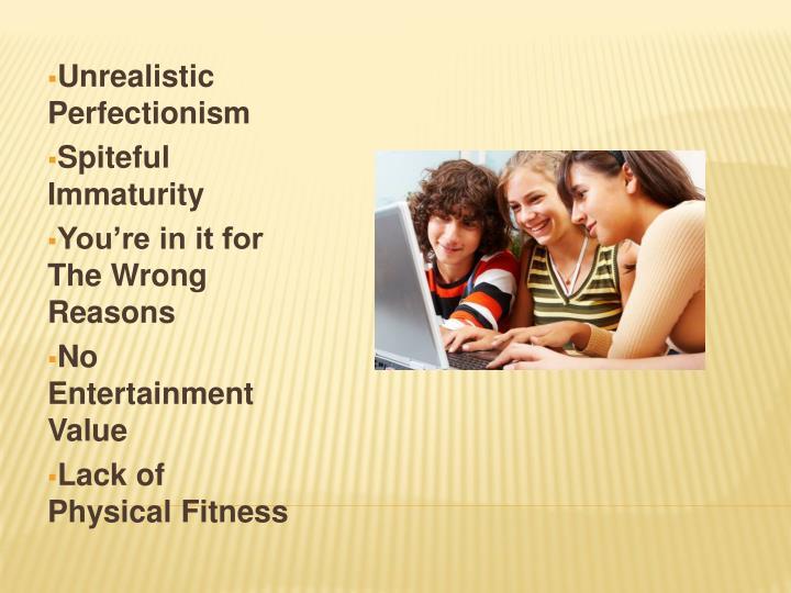 Unrealistic Perfectionism