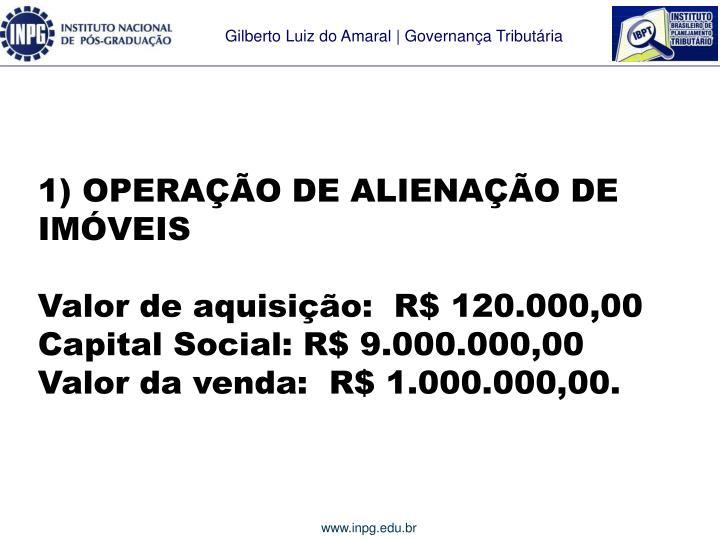 1) OPERAÇÃO DE ALIENAÇÃO DE IMÓVEIS