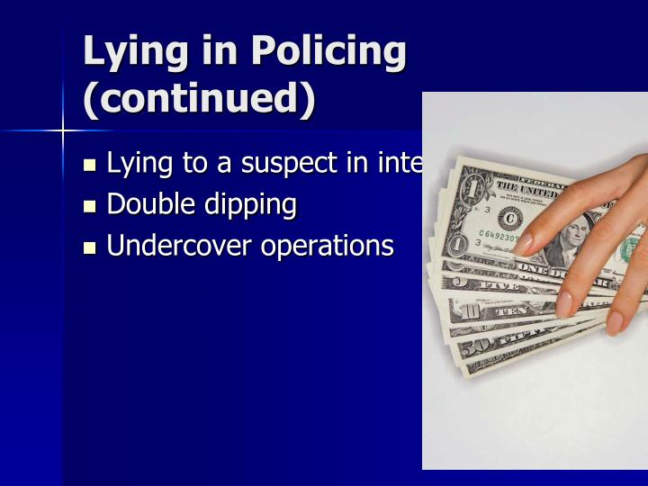 Lying in Policing (continued)