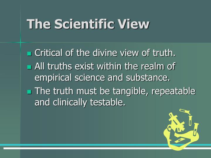 The Scientific View