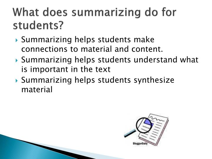What does summarizing do for students?
