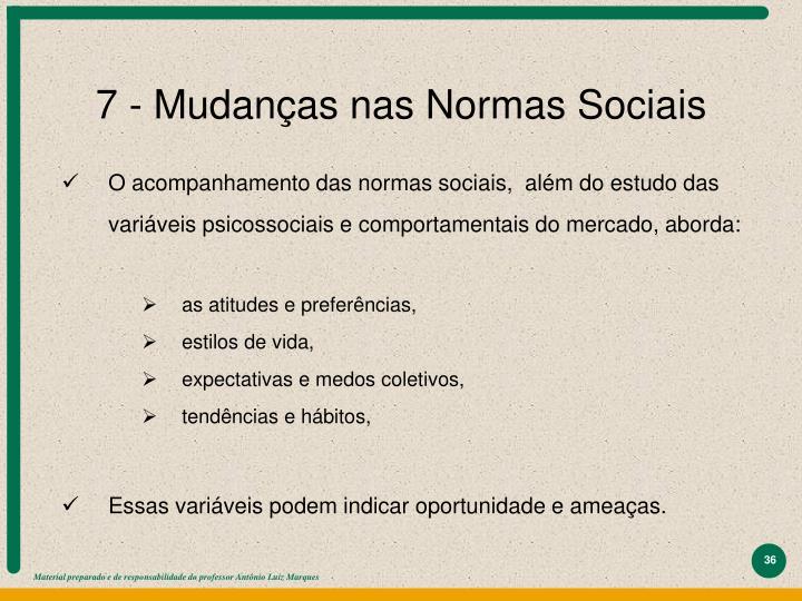7 - Mudanças nas Normas Sociais