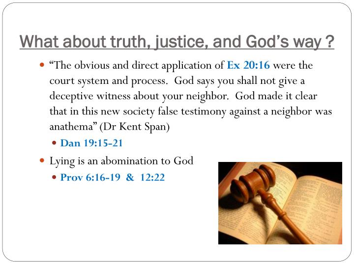 What about truth, justice, and God's way ?