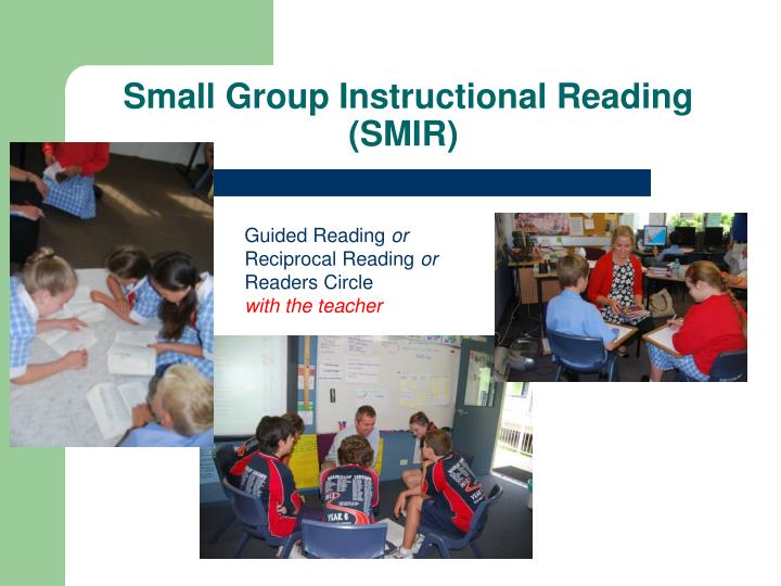 Small Group Instructional Reading (SMIR)