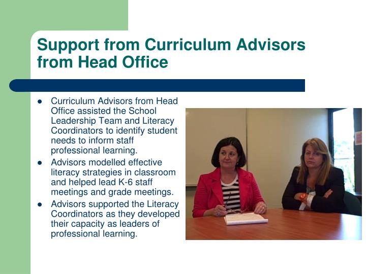 Support from Curriculum Advisors from Head Office