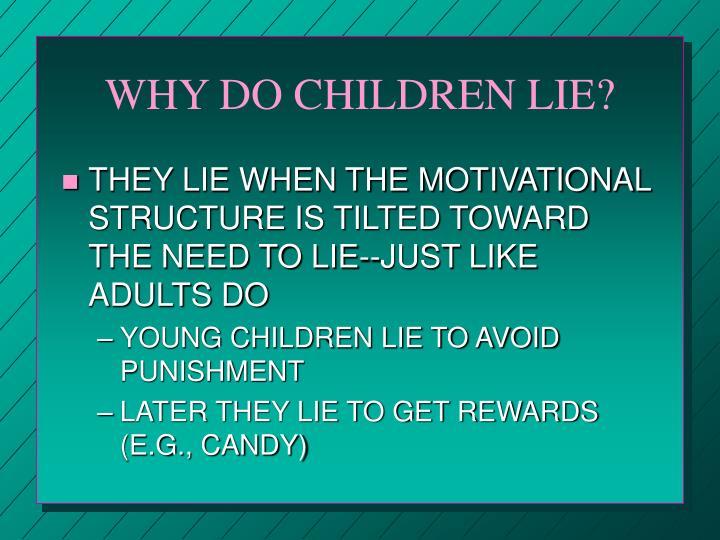 WHY DO CHILDREN LIE?