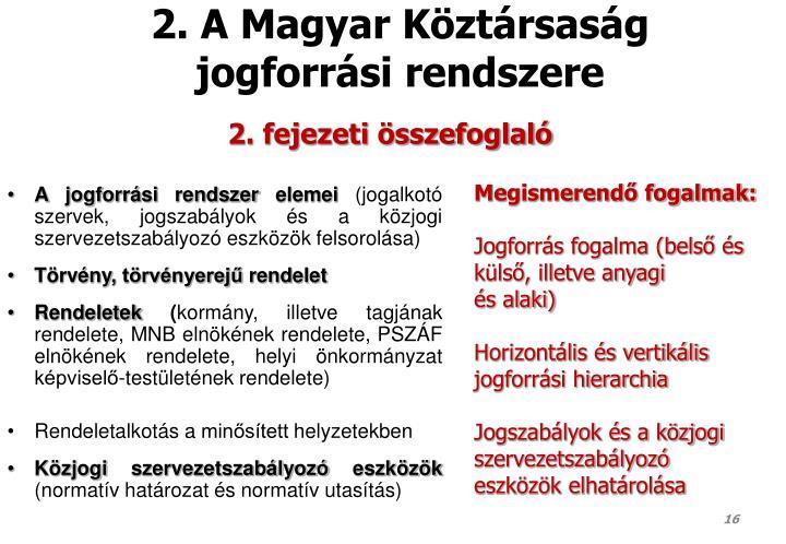 2. A Magyar Köztársaság jogforrási rendszere