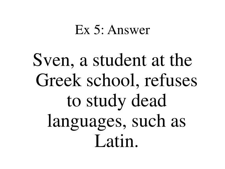 Ex 5: Answer