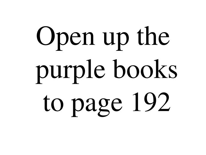 Open up the purple books to page 192