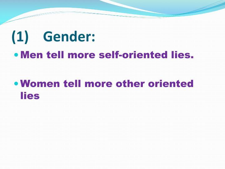 (1)    Gender: