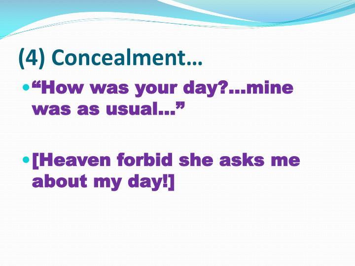 (4) Concealment…