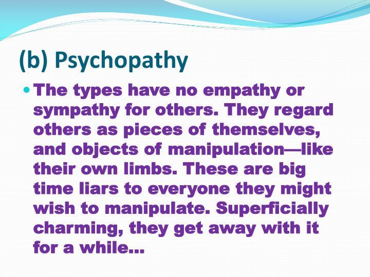 (b) Psychopathy