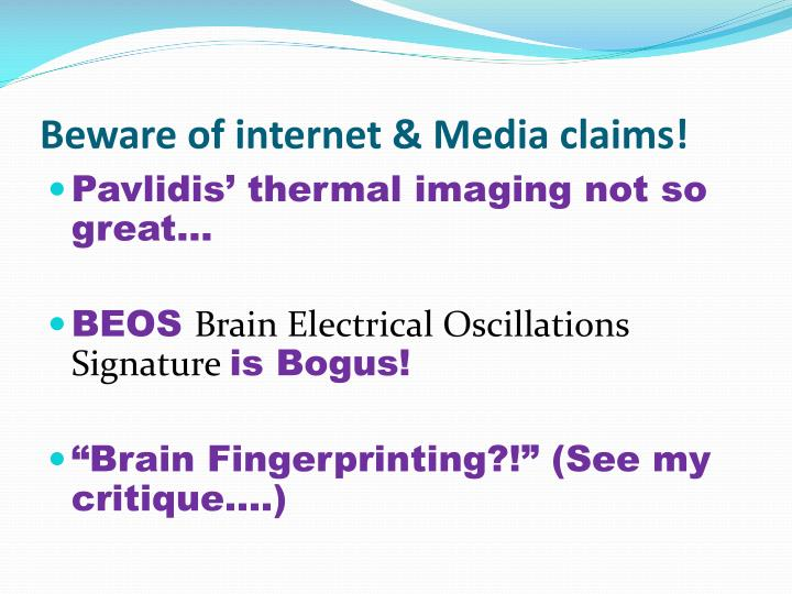 Beware of internet & Media claims!