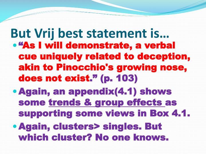 But Vrij best statement is…