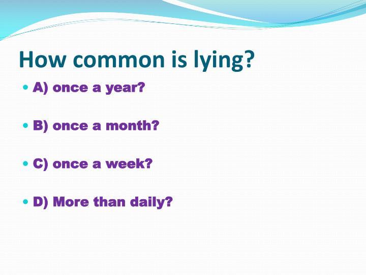 How common is lying?