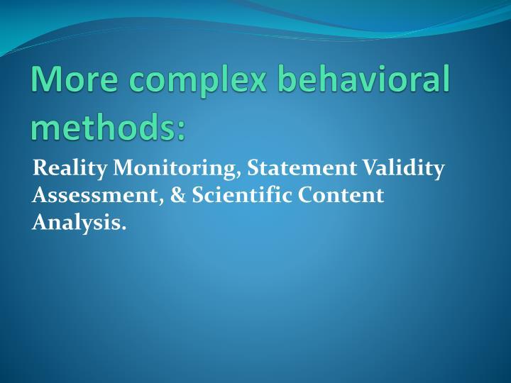 More complex behavioral methods: