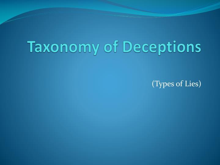 Taxonomy of Deceptions