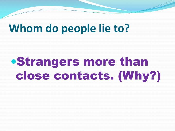 Whom do people lie to?