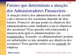 fatores que determinam a atua o dos administradores financeiros