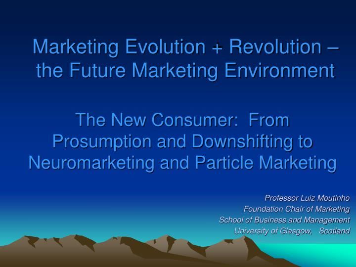 marketing evolution revolution the future marketing environment n.
