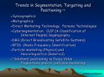 trends in segmentation targeting and positioning 2
