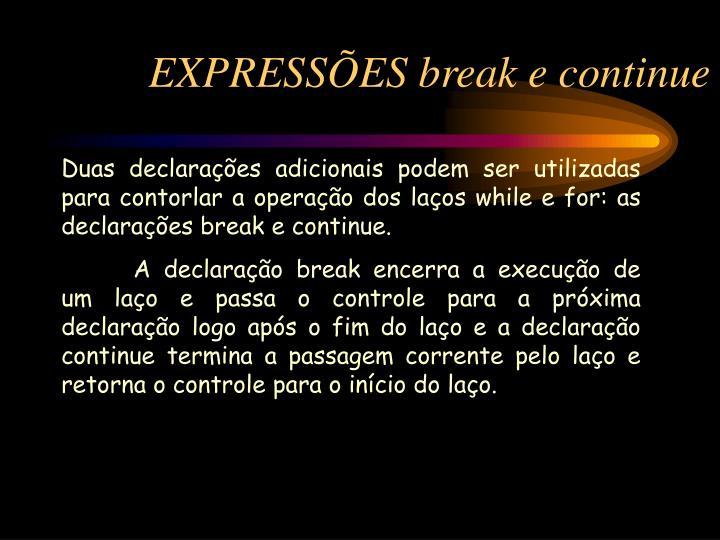 EXPRESSÕES break e continue