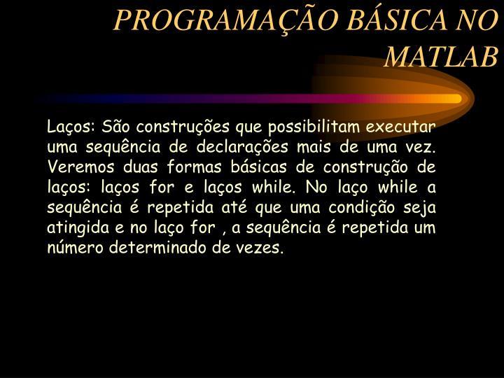 PROGRAMAÇÃO BÁSICA NO MATLAB