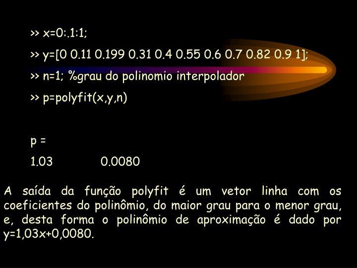 >> x=0:.1:1;