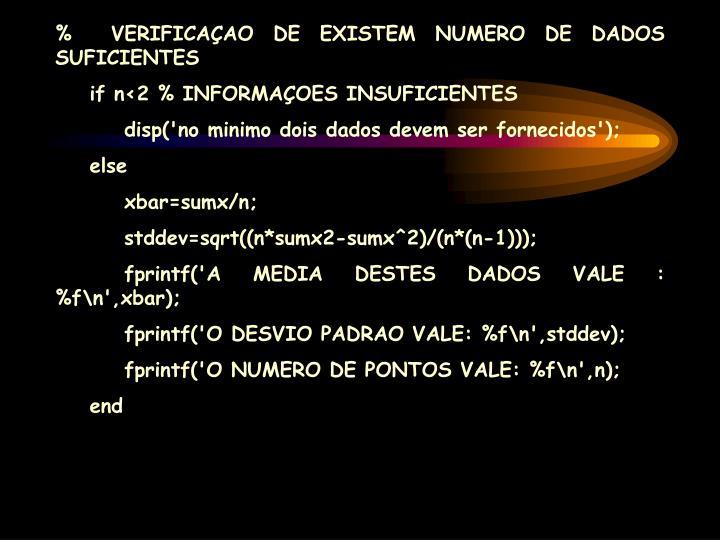 %  VERIFICAÇAO DE EXISTEM NUMERO DE DADOS SUFICIENTES