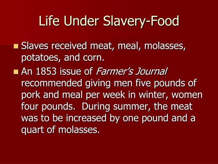 Life Under Slavery-Food