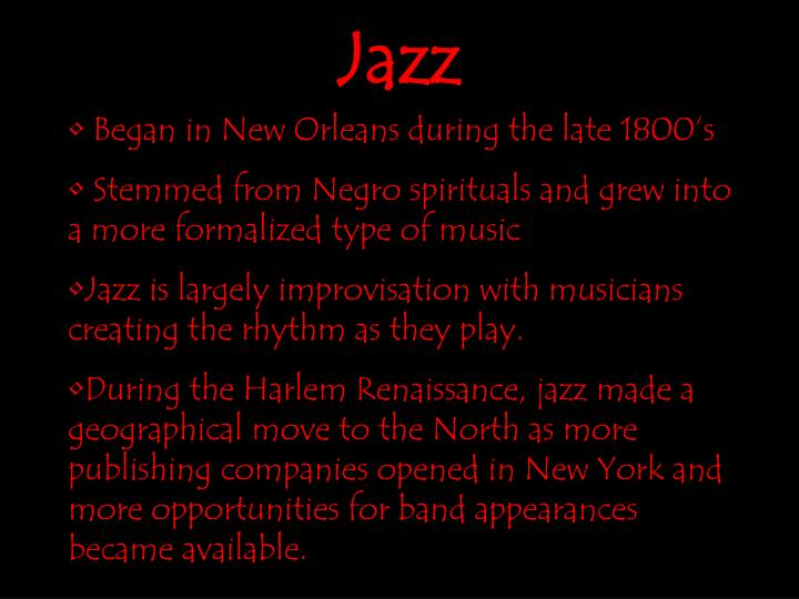 Began in New Orleans during the late 1800's