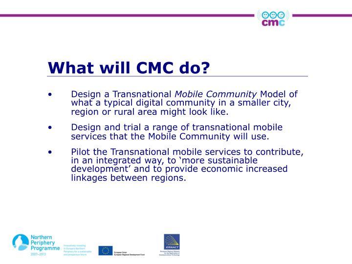 What will CMC do?
