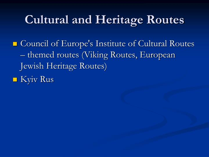 Cultural and Heritage Routes