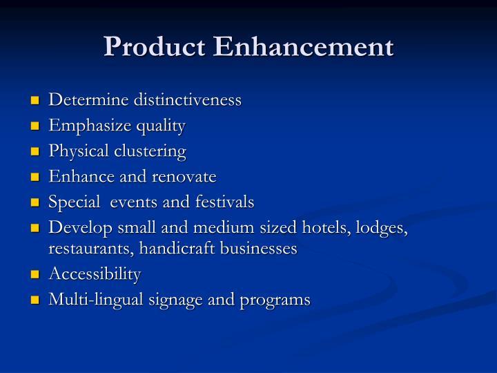 Product Enhancement