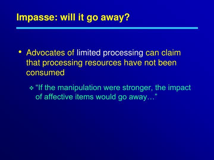 Impasse: will it go away?