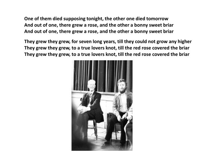 One of them died supposing tonight, the other one died tomorrow