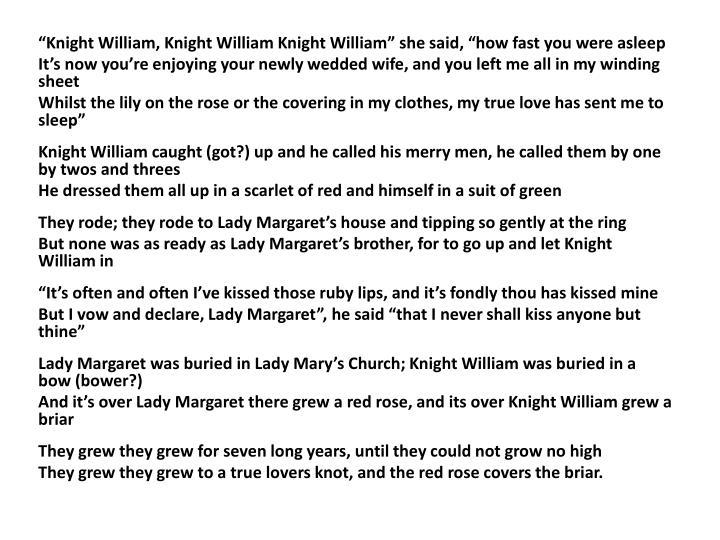 """Knight William, Knight William Knight William"" she said, ""how fast you were asleep"